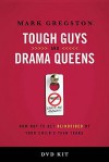 Tough Guys and Drama Queens DVD-Based Study Kit: How Not to Get Blindsided by Your Child's Teen Years - Mark Gregston