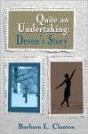 Quite an Undertaking: Devon's Story - Barbara L. Clanton