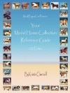 Your Model Horse Collection Reference Guide 2007 Edition - Kristin Chernoff