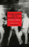 Dancing Lessons for the Advanced in Age - Bohumil Hrabal, Michael Henry Heim, Adam Thirlwell