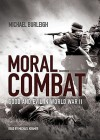 Moral Combat: Good and Evil in World War II, Part 1 (Library) - Michael Burleigh, Michael Kramer