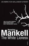 The White Lioness: Kurt Wallander - Henning Mankell