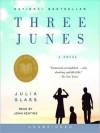 Three Junes: A novel (Audio) - Julia Glass, John Keating