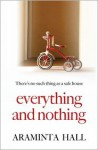 Everything and Nothing - Araminta Hall