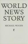 World News Story - Michael Woods