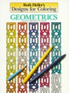 Designs for Coloring: Geometrics - Ruth Heller