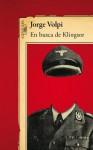 En busca de Klingsor (Spanish Edition) - Jorge Volpi
