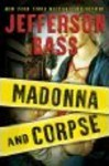 Madonna and Corpse - Jefferson Bass, Jon Jefferson, William Bass