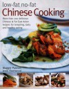 Low-Fat No-Fat Chinese Cooking: Over 200 Delicious Chinese & Far East Asian Recipes for Tempting, Tasty and Healthy Eating - Maggie Pannell, Jenni Fleetwood
