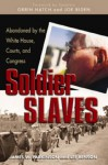 Soldier Slaves: Abandoned by the White House, Courts and Congress - James W. Parkinson, Lee Benson