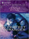 A Perfect Stranger (Harlequin Intrigue #1182) - Jenna Ryan