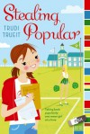 Stealing Popular - Trudi Trueit