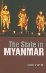 The State in Myanmar - Robert H. Taylor