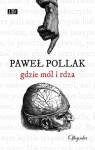 Gdzie mól i rdza - Paweł Pollak