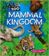 Mammal Kingdom (My Day at the Zoo) - Terry J. Jennings