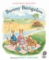 Bunny Bungalow - Cynthia Rylant, Nancy Hayashi