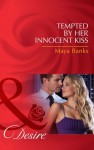 Tempted by Her Innocent Kiss (Mills & Boon Desire) (Pregnancy & Passion - Book 3) - Maya Banks