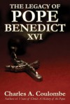 The Legacy of Pope Benedict XVI - Charles A. Coulombe