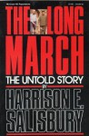 The Long March: The Untold Story - Harrison E. Salisbury