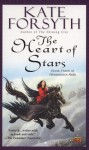 The Heart of Stars - Kate Forsyth