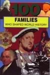 100 Families Who Shaped World History - Samuel Willard Crompton