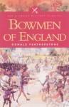 Bowmen of England - Donald F. Featherstone