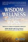 Wisdom Wellness and Redefining Work - John Selby, Greg Voisen