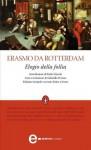 Elogio della follia - Desiderius Erasmus, Gabriella D'Anna, Paolo Miccoli