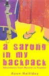 A Sarong In My Backpack - Ayun Halliday