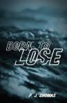 Born to Lose - P.J. Thomas