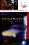 The Mind-Murders (Grijpstra De Grier Series) - Janwillem van de Wetering