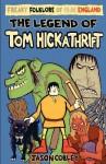 The Legend of Tom Hickathrift - Jason Cobley