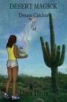 Desert Magick: Dream Catcher - Dana Davis