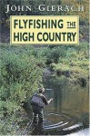 Flyfishing the High Country - John Gierach