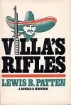 Villa's Rifles - Lewis B. Patten
