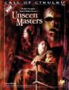 Unseen Masters: Modern Struggles Against Hidden Powers (Cthulhu Modern Roleplaying) - Bruce Ballon