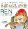 Ben the Beaver - Daniela Deluca, Tommy Nelson, Thomas Nelson Publishers