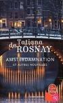Amsterdamnation et autres nouvelles - Tatiana de Rosnay
