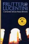 L'amante senza fissa dimora - Carlo Fruttero, Franco Lucentini