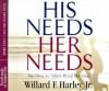 His Needs, Her Needs: Building an Affair-Proof Marriage - Willard F. Harley Jr., Wayne Shepherd