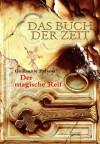 Das Buch der Zeit Band 3 - Der magische Reif - Guillaume Prévost