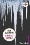 Ghiaccio sottile (Italian Edition) - Piero Degli Antoni