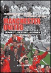 Manchester United in Europe: Tragedy, History, Destiny - Ken Ferris