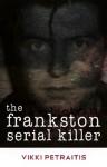 The Frankston Serial Killer - Vikki Petraitis
