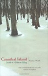 Cannibal Island: Death in a Siberian Gulag (Human Rights and Crimes Against Humanity) - Nicolas Werth, Steven Rendall, Jan Tomasz Gross
