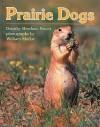 Prairie Dogs - Dorothy Hinshaw Patent, William Muñoz