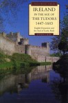 Ireland in the Age of the Tudors, 1447-1603: English Expansion and the End of Gaelic Rule - Steven G. Ellis
