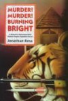 Murder! Murder! Burning Bright - Jonathan Ross