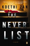 The Never List: A Novel - Koethi Zan