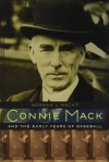 Connie Mack and the Early Years of Baseball - Norman L. Macht, Connie Mack III